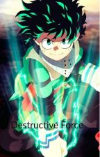 Destructive Force {Rewrite} (On  Hold) by SimontheCat311