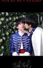CHANGES/Taekook story  by Schofe_1212