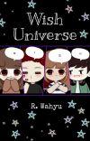 Wish Universe (Katalog Novel Karya R. Wahyu) cover
