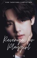 [C]Revenge For Playgirl S1 •KTH• [BAKAL DIBUKUKAN] by bmints