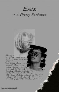 𝐄𝐱𝐢𝐥𝐞́  ➸ Drarry cover