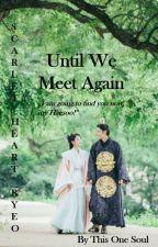 Until We Meet Again - Scarlet Heart Ryeo by ThisOneSoul