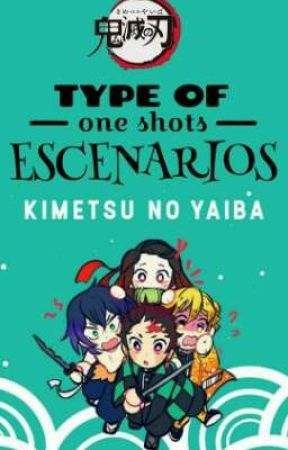 《KIMETSU NO YAIBA》TYPE OF • ONE SHOTS • ESCENARIOS by Hakitsumi