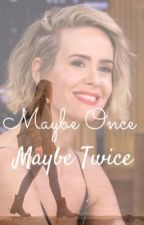 Maybe Once, Maybe Twice by speeeee3dy