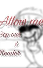 Allow me~ Scp-035 x reader by Satanscaprisun