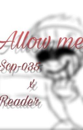 Allow me~ Scp-035 x reader by Satanscaprisun