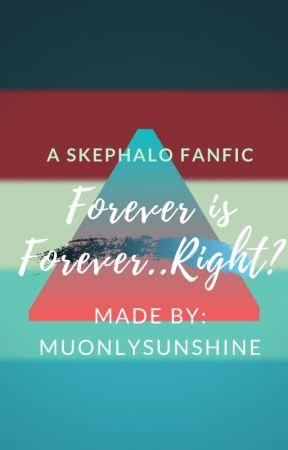 """""""Forever is Forever..Right?"""" ^SkepHalo^ by MuOnlySunShine"""