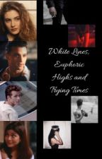 White Lines, Euphoric Highs and Trying Times by shellyjohnscns