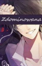 Zdominowana [Reiji X Reader] by Qwasiem