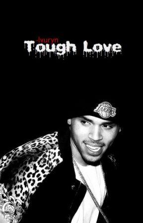 Tough Love (Chris Brown FF) by -lvuryn