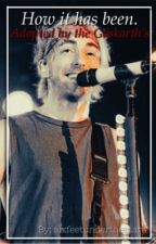 How It Has Been - Adopted by Alex Gaskarth {book 2} by your-yeemo-dad