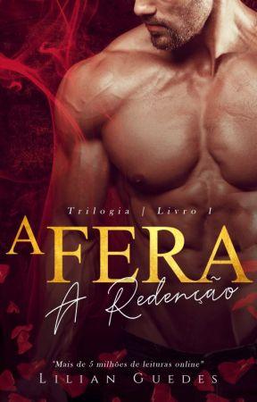 A FERA I - A REDENÇÃO (Disponível na Amazon - Ebook) by LilianGuedesBook