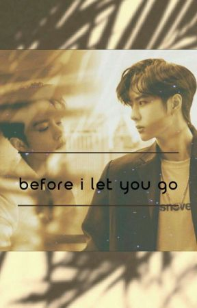 Before I Let You Go by VowelMino