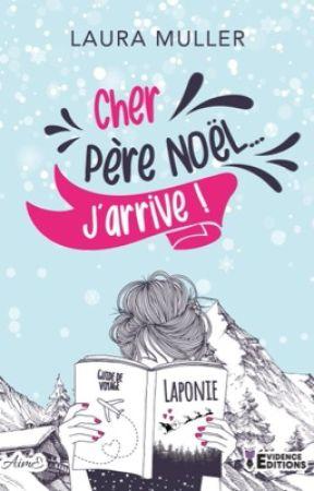 Cher Père Noël... J'arrive ! (Publié chez Évidence Éditions) by lihaandliam