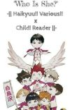 Who Is She? •|| Haikyuu!! Various! x Child! Reader ||• cover