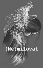 (Ne)milovat od wolf_love7