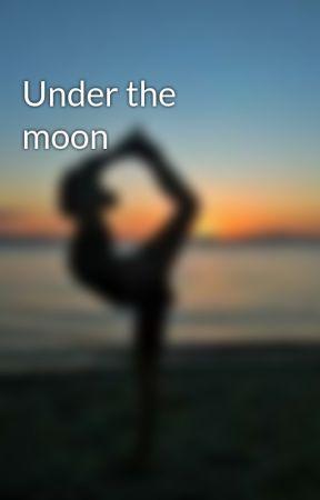 Under the moon by kapitanarosas