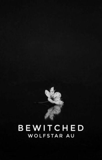 Bewitched   wolfstar au