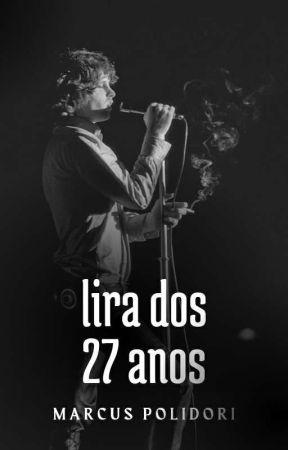 LIRA DOS VINTE E SETE ANOS | POEMAS (✓) by MarcusPolidori