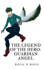 The Legend of The Hero: Guardian Angel - OnHold by RosaNRoss