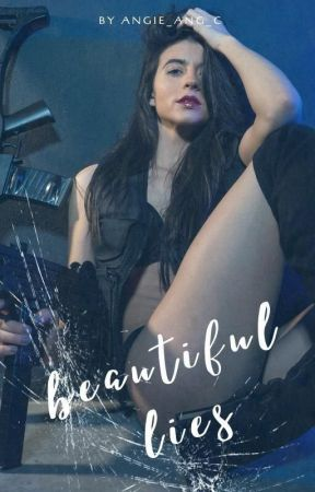 Beautiful Lies (Complete) by AngieAngC