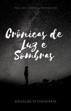 Crônicas de Luz e Sombras by DBEtcheverria