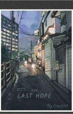 《Our Last Hope》 autorstwa Natsuke899