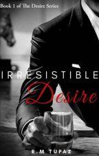 Irresistible Desire by SagittariusBoii
