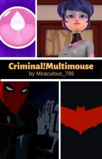 Criminal!Multimouse by Miraculous_786