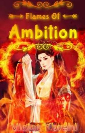 Flames of Ambition by Violet_Ybrehl07