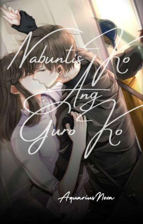 NABUNTIS KO ANG GURO KO (COMPLETED) by AquariusNova