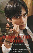 Blood In The Water / Mafia / Kim Taehyung  by MinArden