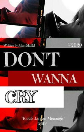 [End] Don't Wanna cry°• by AdamMalik1