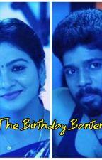 The Birthday Banter - Season 1 by Priya_Scribbles