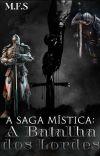 A Saga Mística: A Batalha Dos Lordes (Concluído) cover