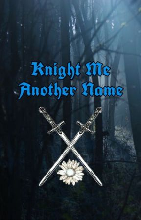 Knight Me Another Name by KnittedKneeHighs