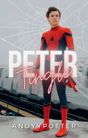 Peter Tingle || Peter Parker/Spiderman & Tú by AndyyPotter
