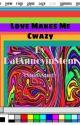 Love Makes Me Cwazy (STUDxSTUD) by DatAnnoyinStem