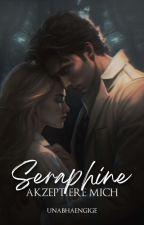 Seraphine - Akzeptiere mich!  von _Unabhaengige_