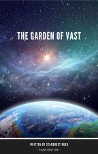 The Garden of  Vast by StarburstBust