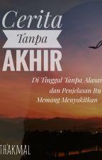 Cerita Tanpa Akhir [Completed] (Proses Penerbitan) by Mythakmal23