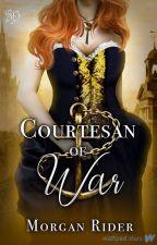 Courtesan of War | A Regency Romance by neverfakeit