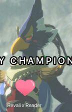 My Champion | Revali x Reader by sfreptilian