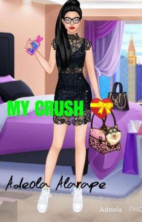 My Crush by AdeolaAlarape
