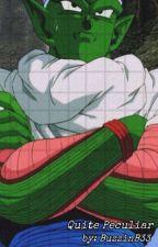 ~Quite Peculiar~ Piccolo x Reader by BuzzinB33