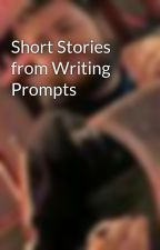 Short Stories from Writing Prompts by RoderickMason
