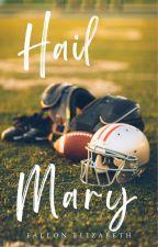Hail Mary by BornToWrite47
