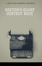 Writer's Glory Contest  by Writers_Glory