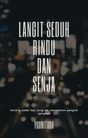 LANGIT SEDUH, RINDU DAN SENJA by Yuanitadwiastuti