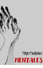 Trastornos Mentales by Xyra__
